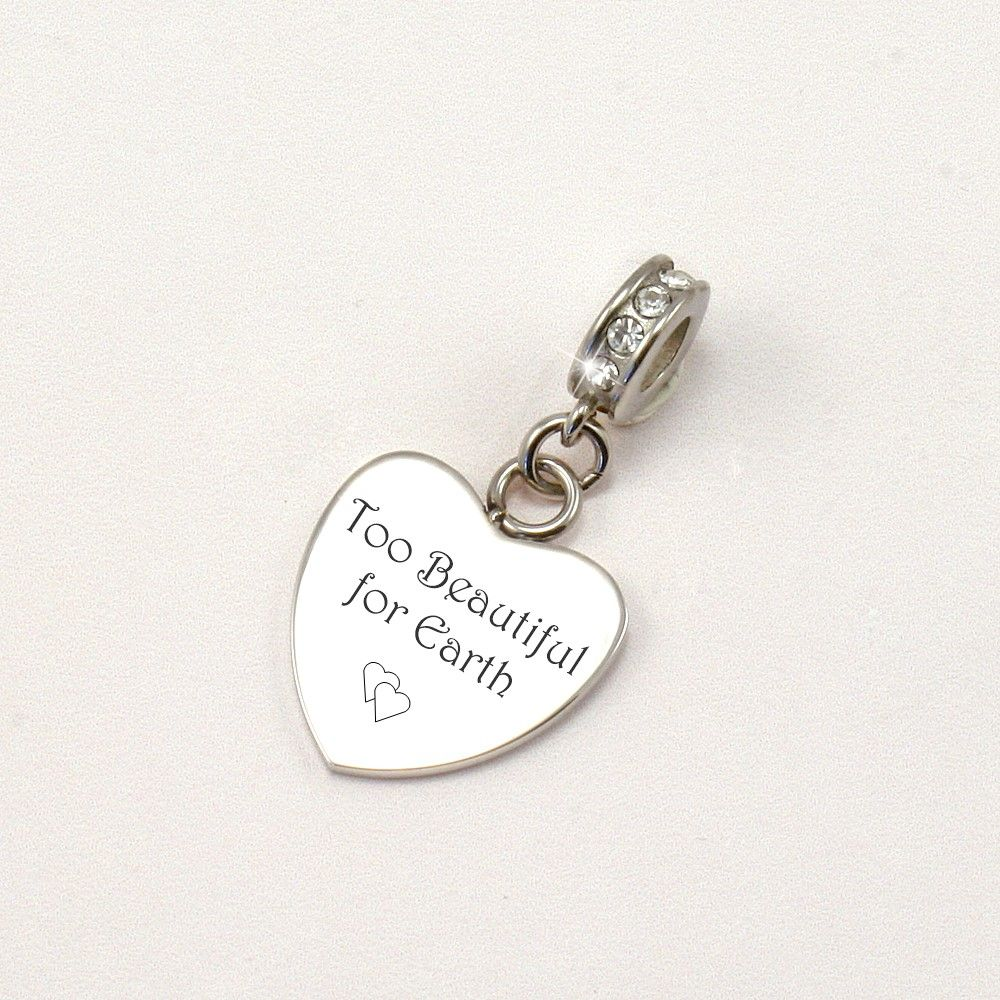 Too Beautiful For Earth Engraved Memorial Charm Someone